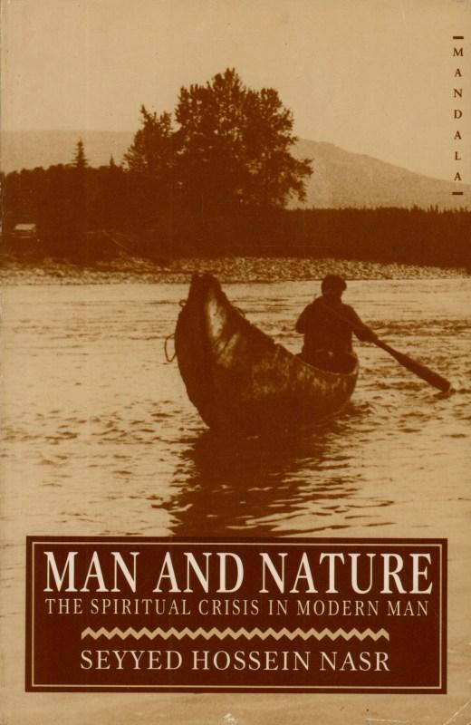 Man and Nature The Spiritual Crisis of Modern Man